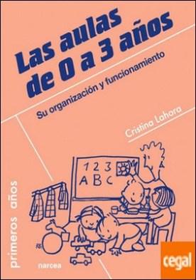 Las aulas de 0 a 3 años . Su organización y funcionamiento