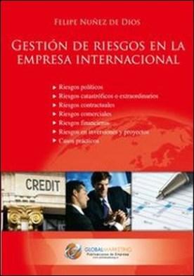 Gestión de riesgos en la empresa internacional por Felipe Núñez De Dios PDF