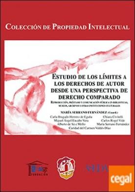 Estudio de los límites a los derechos de autor desde una perspectiva de derecho comparado . Reproducción, préstamo y comunicación pública en bibliotecas, museos, archivos y otras instituciones culturales