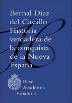 Historia verdadera de la conquista de la Nueva España (Adobe PDF)