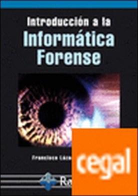 Introducción a la informática forense por Lázaro Domínguez, Francisco PDF