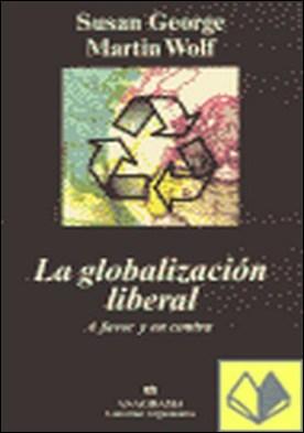 La globalización liberal . A Favor y en Contra