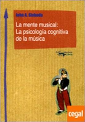 La mente musical . la psicología cognitiva de la música