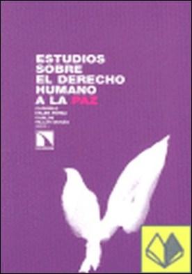 Estudios sobre el derecho humano a la paz