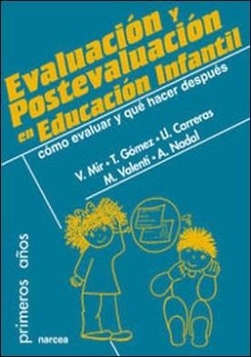 Evaluación y postevaluación en Educación Infantil. Cómo evaluar y qué hacer después
