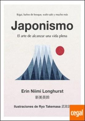 Japonismo . El arte de alcanzar una vida plena
