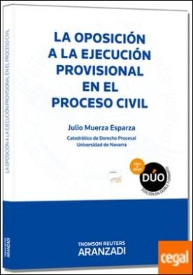 La oposición a la ejecución provisional en el proceso civil (Papel + e-book)
