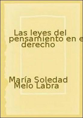 Las leyes del pensamiento en el derecho por María Soledad Melo Labra, Nelson Pozo Silva PDF