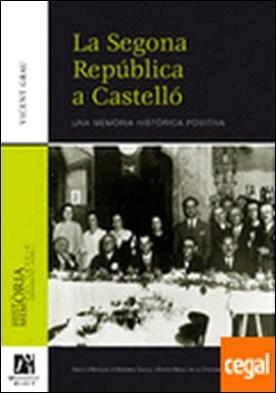La Segona República a Castelló.Una memòria històrica positiva