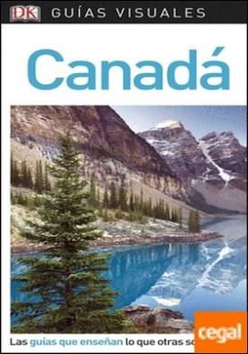 Guía Visual Canadá . Las guías que enseñan lo que otras solo cuentan