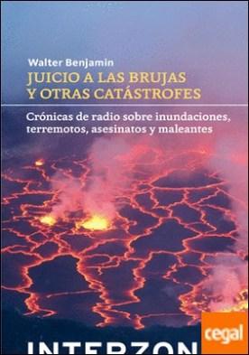 Juicio a las brujas y otras catástrofes por Benjamin, Walter