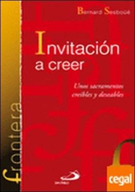 Invitación a creer . Unos sacramentos creíbles y deseables