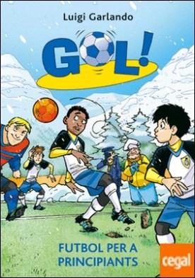 Gol 18. Futbol per a principiants