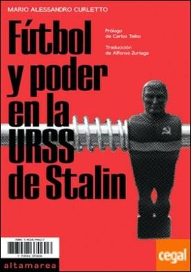 Fútbol y poder en la URSS de Stalin por Curletto, Mario Alessandro PDF