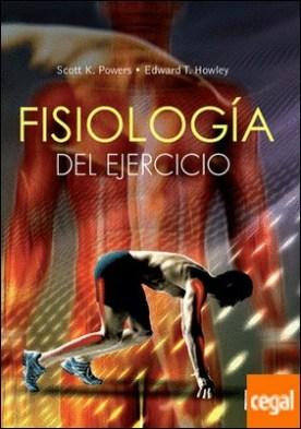 FISIOLOGÍA DEL EJERCICIO. Teoría y aplicación a la forma física y al rendimiento