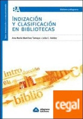 Indización y clasificación en bibliotecas por Martinez Tamayo, Ana Maria