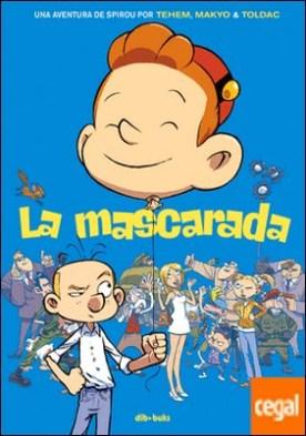 La mascarada . Una aventura de Spirou por Tehem, Makyo y Toldac