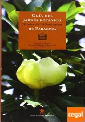 Guía del jardín botánico Javier de Winthuysen de Zaragoza . Xavier de Winthuysen