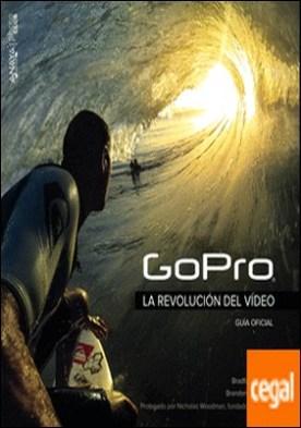 GoPro. La revolución del vídeo . Guía oficial