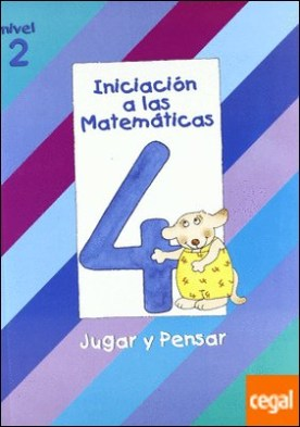 Iniciacion a las Matematicas nivel 2 (cuaderno 4) Jugar y pensar