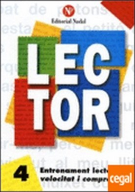 LECTOR Nº 4 . ENTRENAMENT LECTOR, VELOCITAT I COMPRENSIÓ