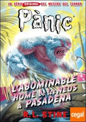 L'abominable home de les neus a Pasadena . Pànic 13