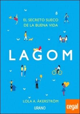 Lagom . El secreto sueco de la buena vida