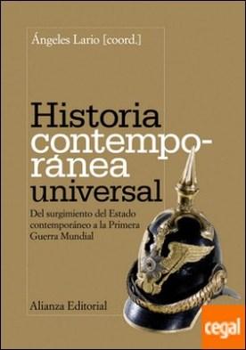 Historia contemporánea universal . Del surgimiento del Estado contemporáneo a la Primera Guerra Mundial
