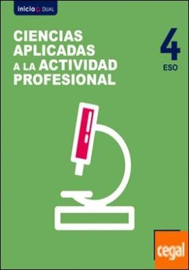 Inicia Ciencias Aplicadas a la Actividad Profesional 4.º ESO. Libro del alumno