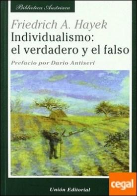 INDIVIDUALISMO: EL VERDADERO Y EL FALSO . El Verdadero y el Falso