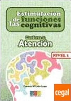Estimulación de las funciones cognitivas, nivel 1. Cuaderno 4 . Atencion a la diversidad