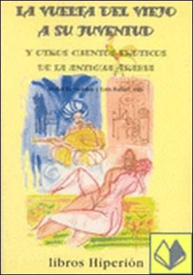 La vuelta del viejo a su juventud y otros cuentos eróticos de la antigua Arabia