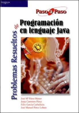 Problemas resueltos de programación en lenguaje Java por JESUS CARRETERO PEREZ FELÍX GARCIA CARBALLEIRA JOSE MANUEL PEREZ LOBATO JOSE MARIA PEREZ MENOR