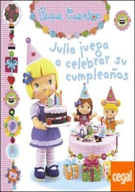 Julia juega a celebrar su cumpleaños por AA.VV PDF
