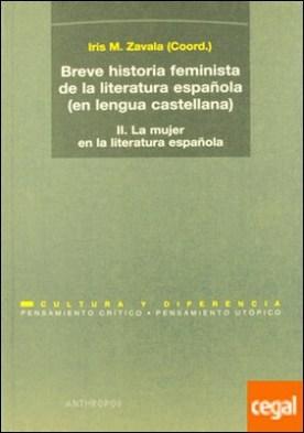 II.Breve historia feminista de la literatura española (en lengua castellana) . A Castellna). Ii. la Mujer en la Literat