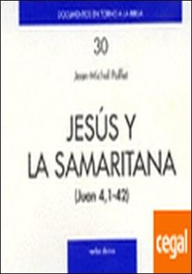 Jesús y la samaritana (Jn 4) . Jn 4, 1-42