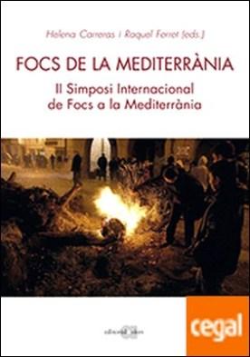 Focs de la Mediterrània . II Simposi Internacional de Focs a la Mediterrània