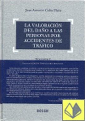 La valoración del daño a las personas por accidentes de tráfico . Colección 'Medicina Forense para Abogados' - 1. Incluye contenidos complementarios On-line por Cobo Plana, J.A. PDF