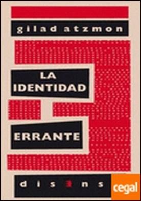 La identidad errante . la identidad judía a examen por Atzmon, Gilad PDF