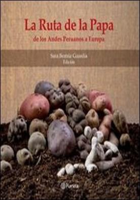La ruta de la papa. De los Andes peruanos a Europas