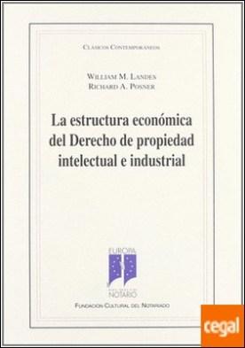 La estructura económica del derecho de propiedad intelectual e industrial . INDUSTRIAL, LA