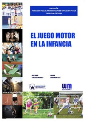 El juego motor en la infancia por José María Cañizares Márquez Carmen Carbonero Celis PDF