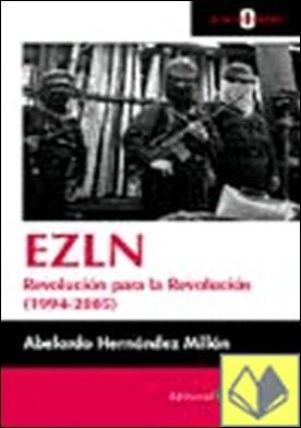 EZLN . Revolución para la revolución