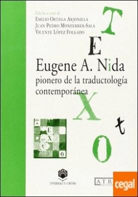 Eugene A. Nida, pionero de la traductología contemporánea por Ortega Arjonilla, E.
