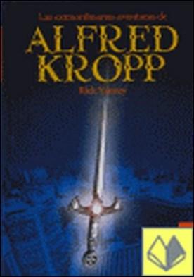 Las extraordinarias aventuras de A. Kropp por Yancey, Rick PDF