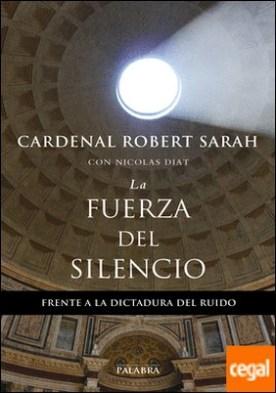 La fuerza del silencio . Frente a la dictadura del ruido