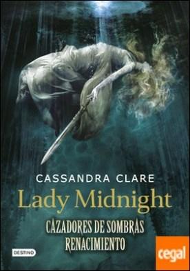 Lady Midnight. Cazadores de sombras: Renacimiento . Renacimiento 1