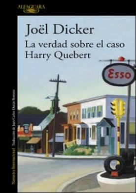 La verdad sobre el caso Harry Quebert por Joël Dicker