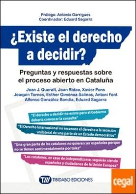 ¿Existe el derecho a decidir? . Preguntas y respuestas sobre el proceso abierto en Cataluña por Queralt Jiménez, Joan Josep