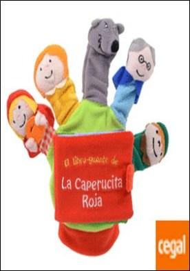 La Caperucita Roja (libro guante con títeres de dedo)